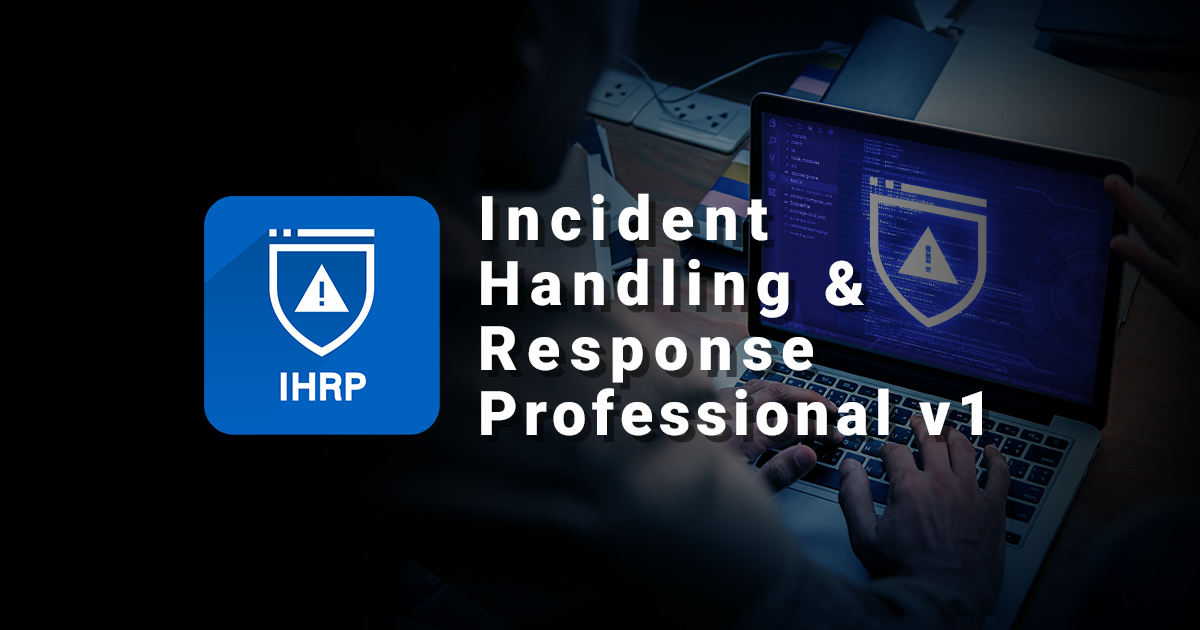 Incident Handling & Response Professional - IHRP - eLearnSecurity